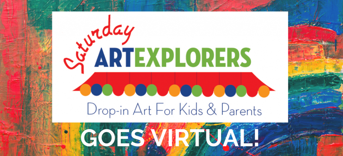 Saturday Art Explorers Goes Virtual banner